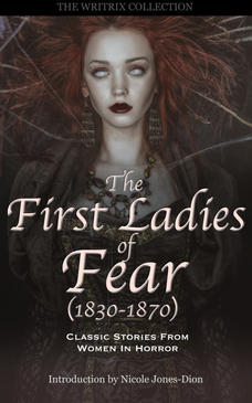 The First Ladies of Fear (1830-1870)