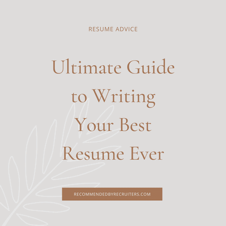 Ultimate Guide to Writing Your Best Resume