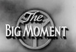 The Big Moment (1954)