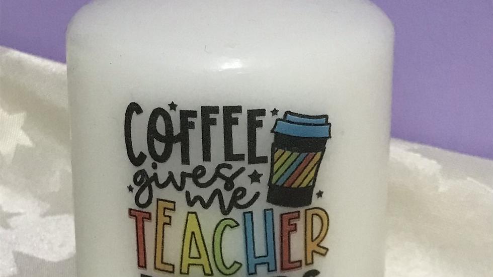 7.5cm, 'coffee gives me Teacher powers', pillar candle