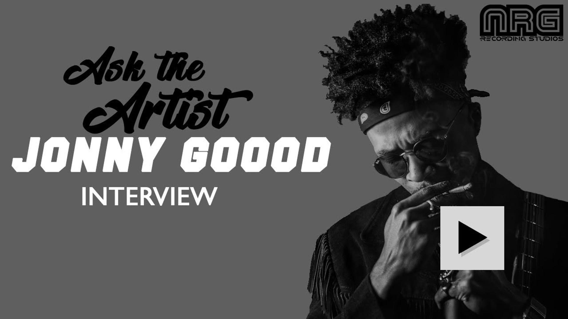 Ask The Artist: Jonny Goood