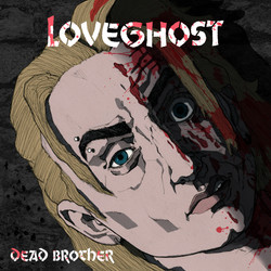 Love Ghost - Dead Brother