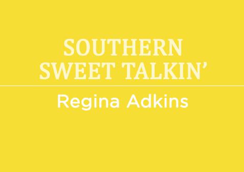 southern sweet talkin' by Regina Adkins