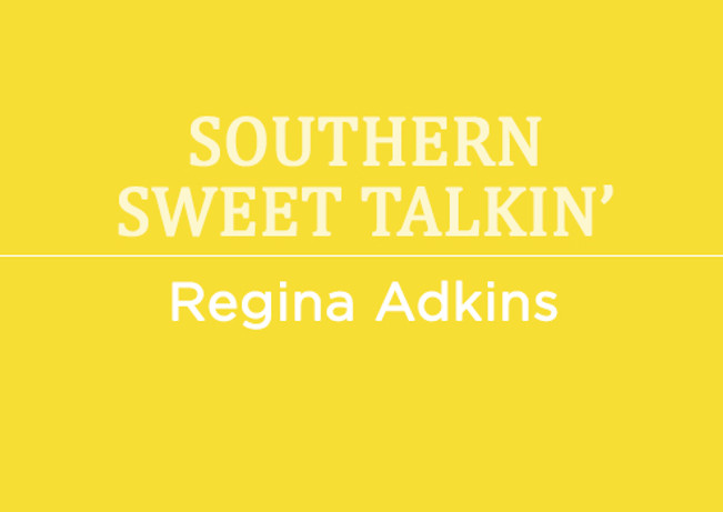 southern sweet talkin' by Regina Adkins