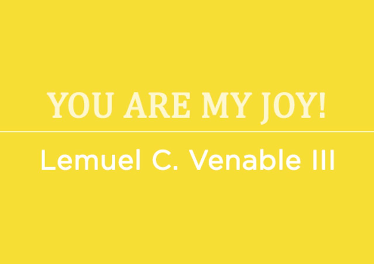 You Are My Joy! by Lemuel C. Venable III