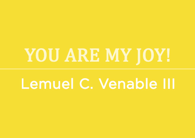 You Are My Joy! by Lemuel C. Venable III