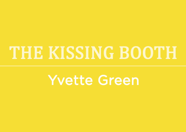 the kissing booth by Yvette Green