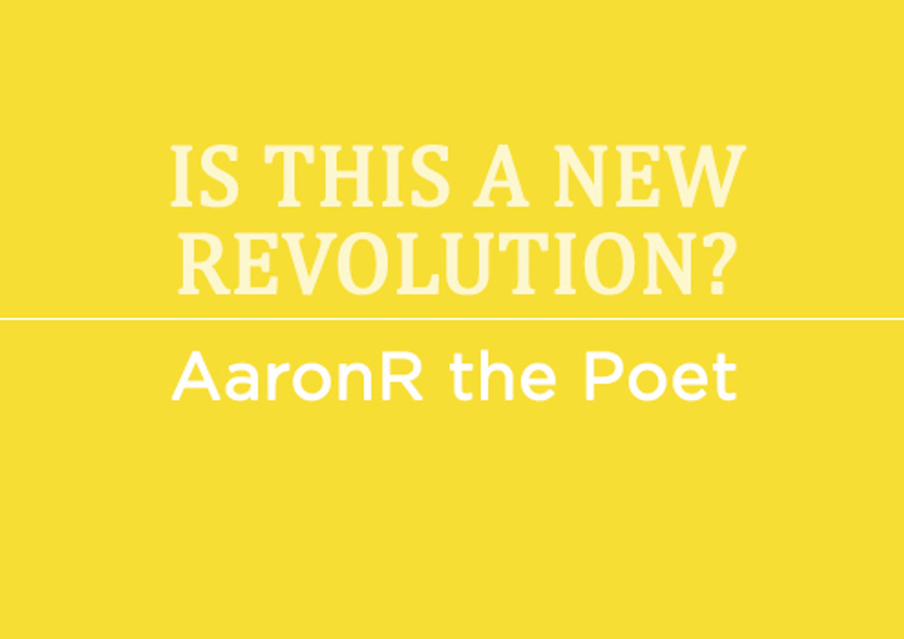 Is This A New Revolution? by AaronR the Poet