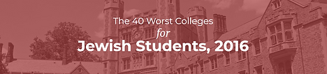 The 40 Worst Colleges for Jewish Student