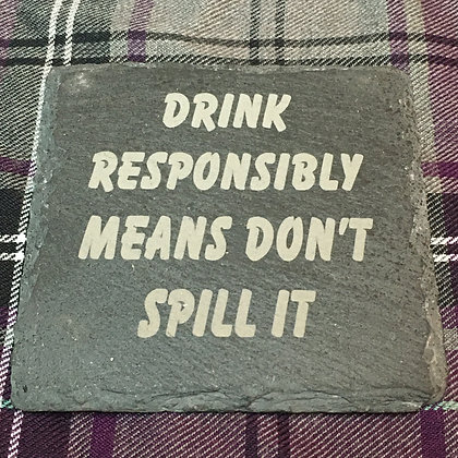 Drink Responsibly Funny Coaster