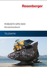 Rosenberger Telematics für Bauindustrie und Baufahrzeuge - GPS Tracking ROBUSTO GPS 3500
