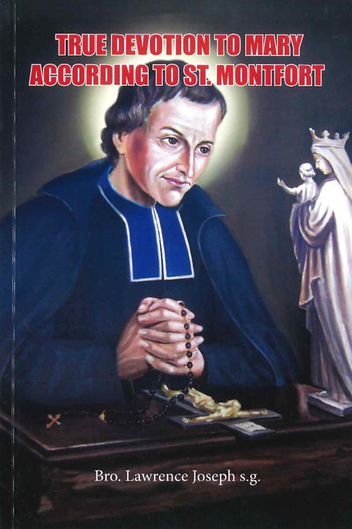 True Devotion to Mary According to St. Montfort