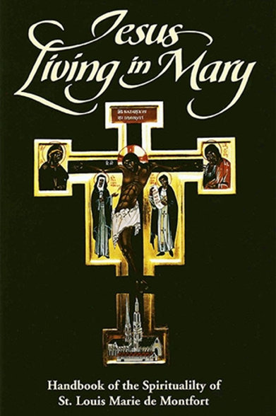 Jesus Living in Mary: Handbook of the Spirituality of St. Louis de Montfort