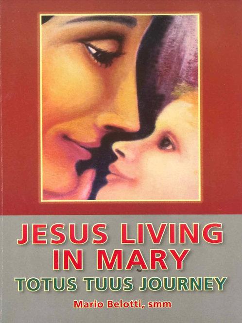 Jesus Living in Mary: Totus Tuus Journey