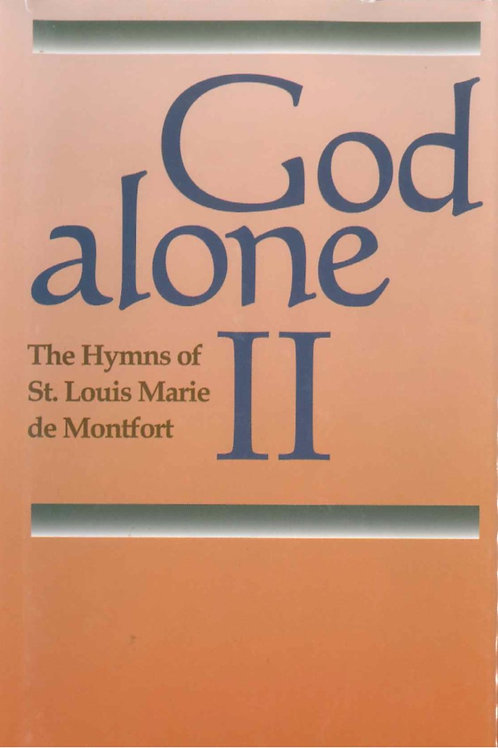 God Alone II: The Hymns of St Louis Marie de Montfort