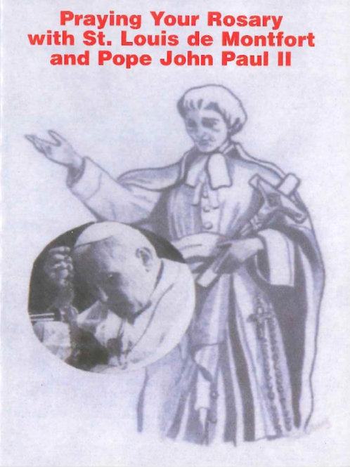 Praying Your Rosary with St. Louis de Montfort and Pope John Paul II