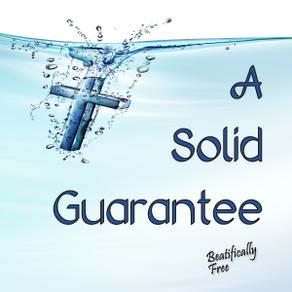 A Solid Guarantee