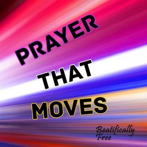 Prayer That Moves