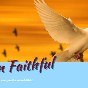 Remain Faithful