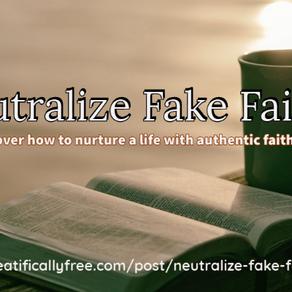 Neutralize Fake Faith