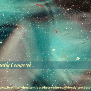 How To Be Confidently Composed