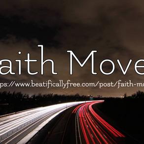 Faith Moves