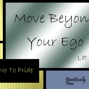 Move Beyond Your Ego