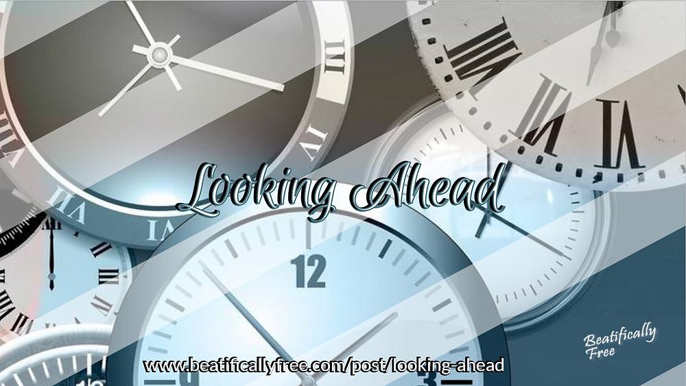 #LookingAhead #Declarations #BeatificallyFree