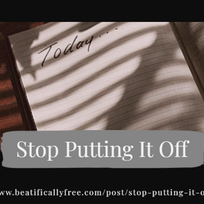Stop Putting It Off