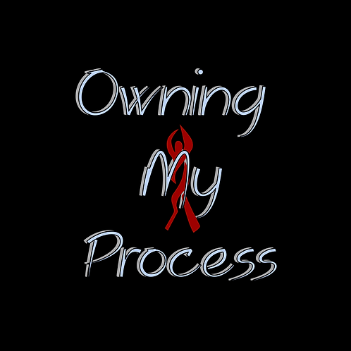 (T-Shirt) Owning My Process