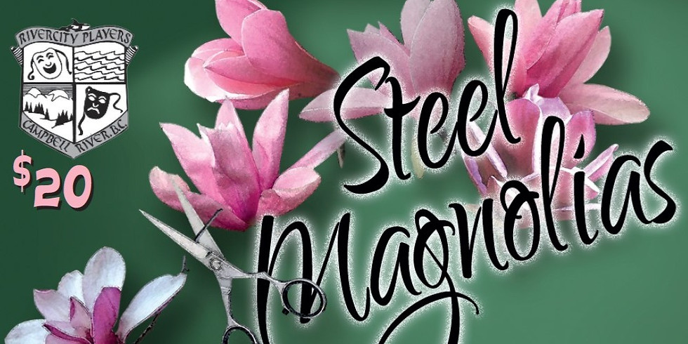 Steel Magnolias Feb 12 - 23