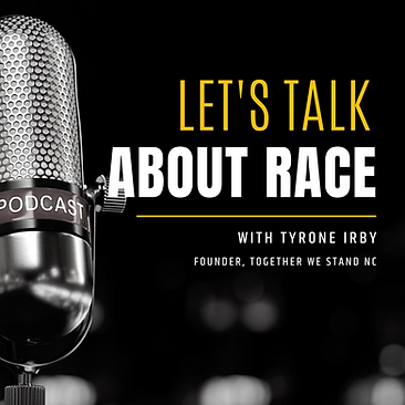 LET'S TALK ABOUT RACE WITH TYRONE IRBY (