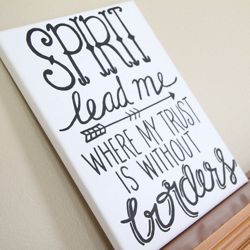 """Spirit Lead Me Where My Trust is Without Borders"" Canvas Sign"