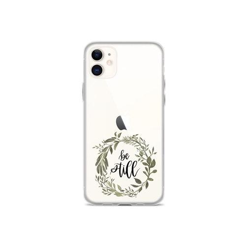 """Be Still"" Phone Case"