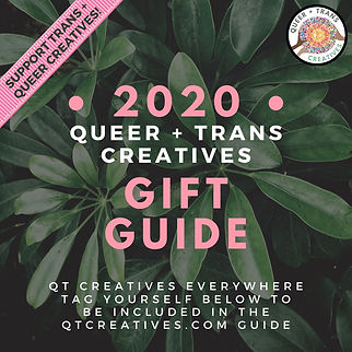 2020 QUEER + TRANS CREATIVES GIFT GUIDE