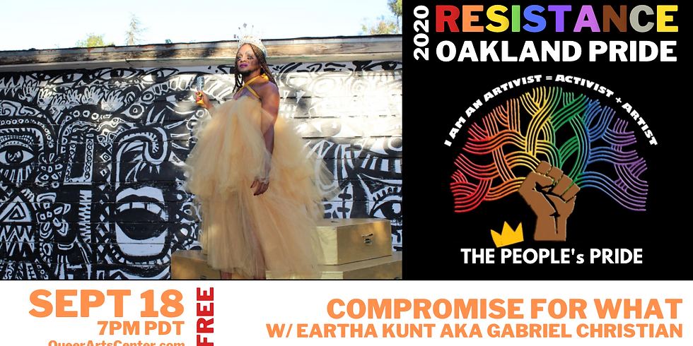 People's Oakland Pride w/ Eartha Kunt: Compromise For What?