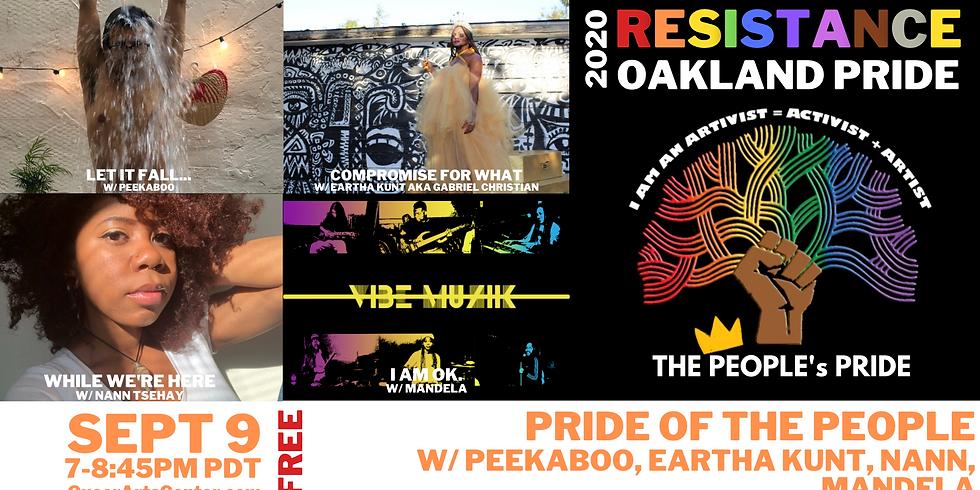 People's Oakland Pride w/ PeekaBoo, Eartha Kunt, Nann, Mandela.