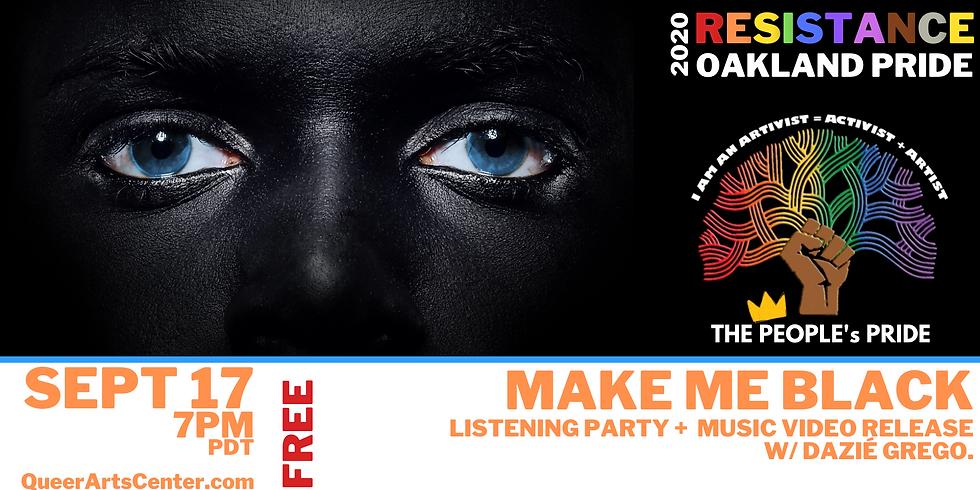Peoples Pride: Make Me Black listening party+music video release