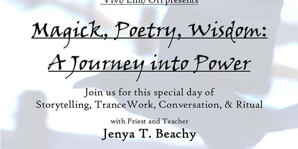Magick, Poetry, Wisdom: A Journey into Power