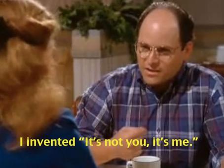 It's Not You, It's Me! by Phillip Fields