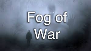 "The ""Fog of War"""