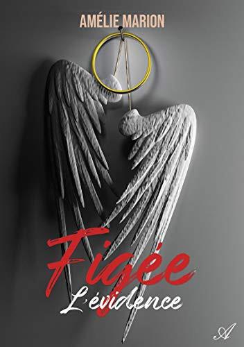 Mon avis sur Figée, tome 2 : L'évidence. De Amélie Marion.