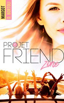 Trilogie Friendszone de Margot D Bortoli