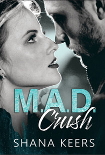Mad Crush de Shanna Keers