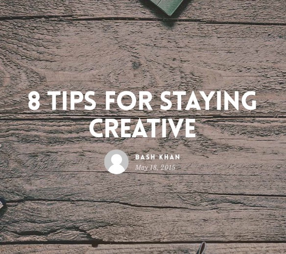 8 tips for staying creative