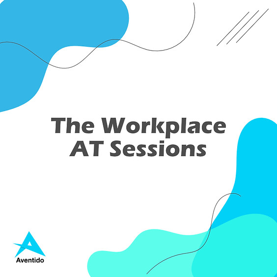 The Workplace AT Sessions