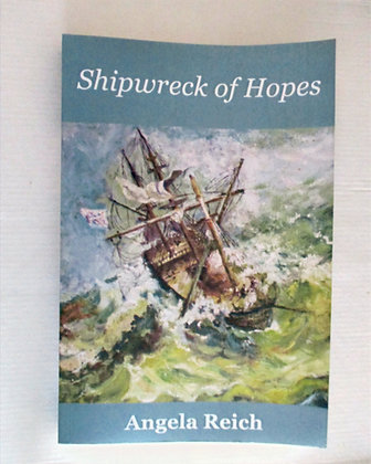 Shipwreck of Hopes     By author Angela Reich