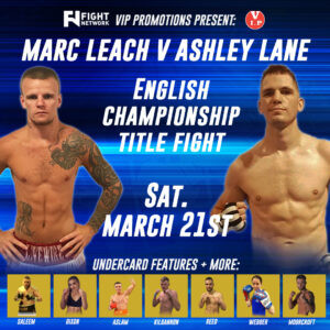 FIGHT NETWORK UK TO BROADCAST LIVE CHAMPIONSHIP FIGHT NIGHT ON MARCH 21ST FROM BOLTON, UK