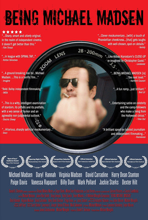 BEING MICHAEL MADSEN (Mockumentary Feature Film)