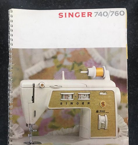 Singer 740 / 760 Touch and Sew Instruction Book.